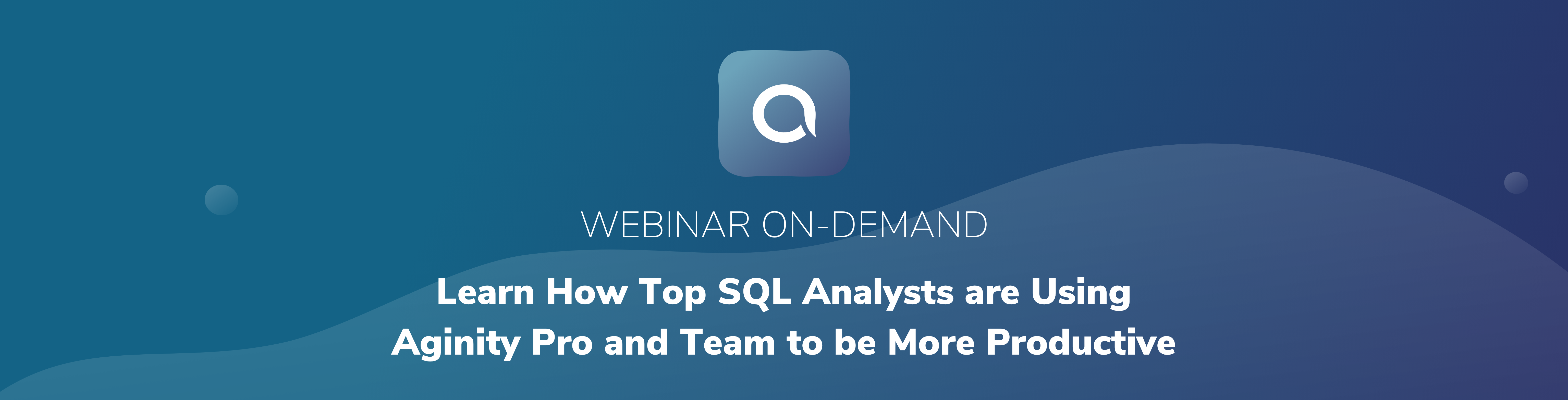On-Demand - learn how top sql analysts are more productive with Pro and Team@2x